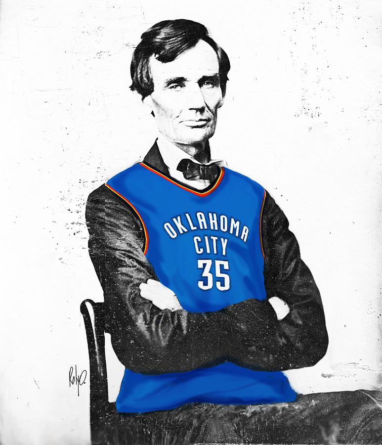 Basketball Digital Art - Abe Lincoln In An Kevin Durant Okc Thunder Jersey by Roly Orihuela
