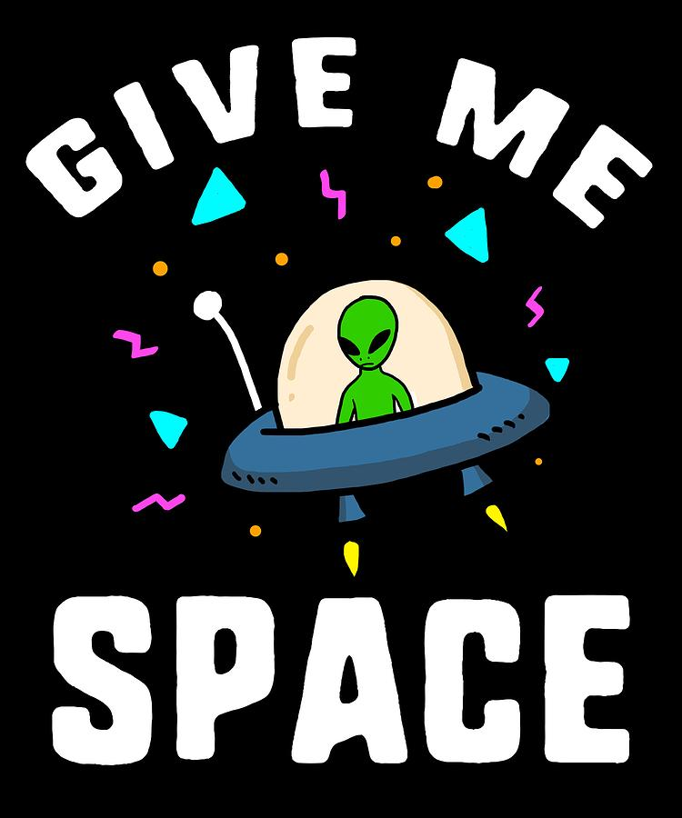 Alien Give Me Space Gift