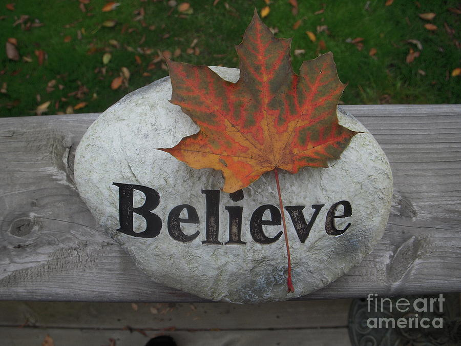 Believe Photograph - All Things Are Posssible by Deborah Finley