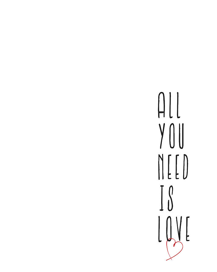 All You Need Is Love Digital Art - All You Need Is Love by Samuel Whitton