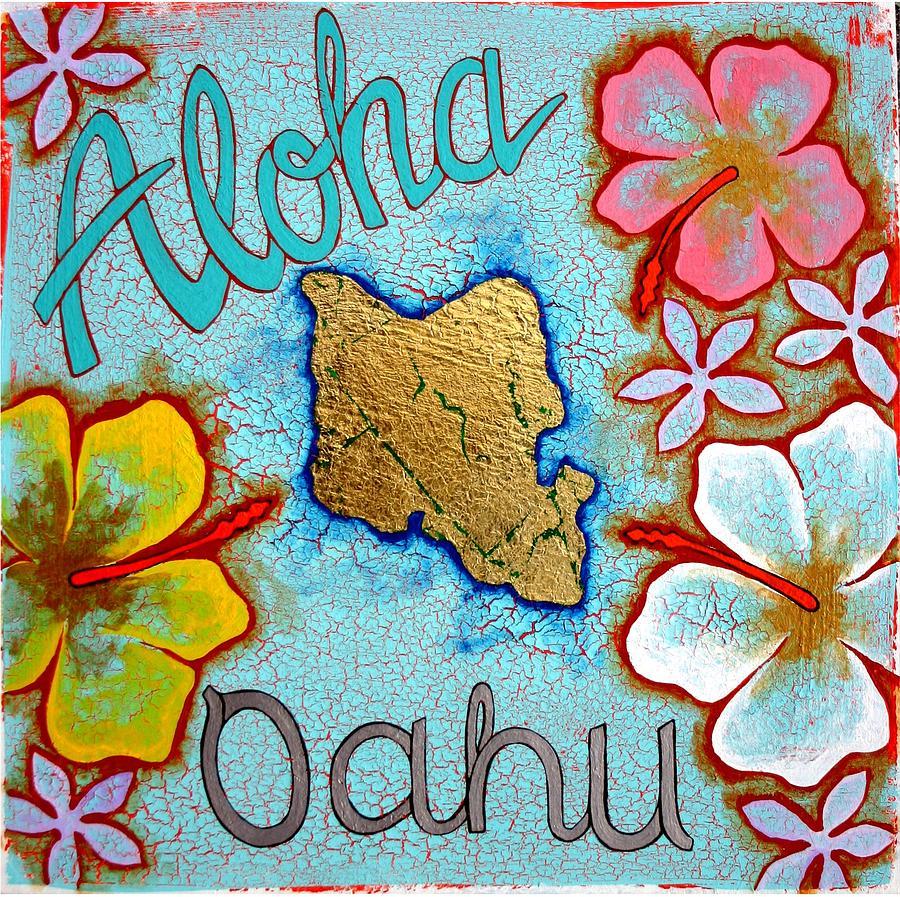 Aloha Painting - Aloha Oahu by Dodd Holsapple