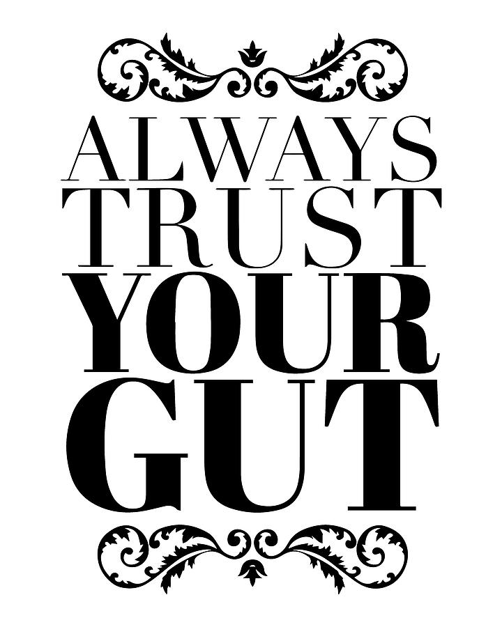 Inspiration Painting - Always Trust Your Gut by Thinklosophy