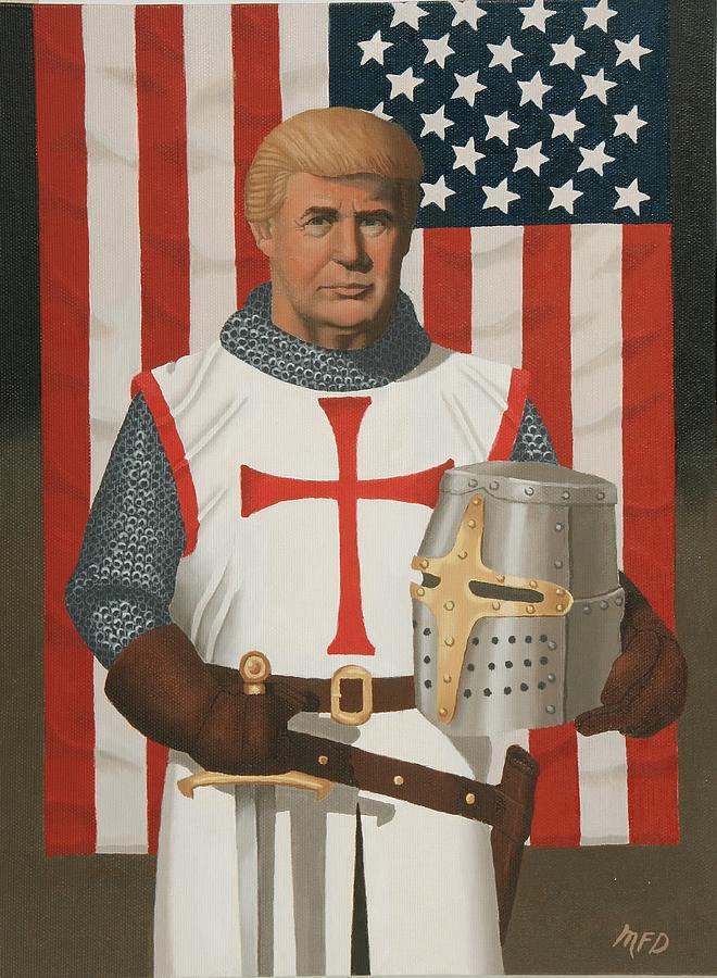 Trump Painting - American Crusader by Michael Di Nunzio