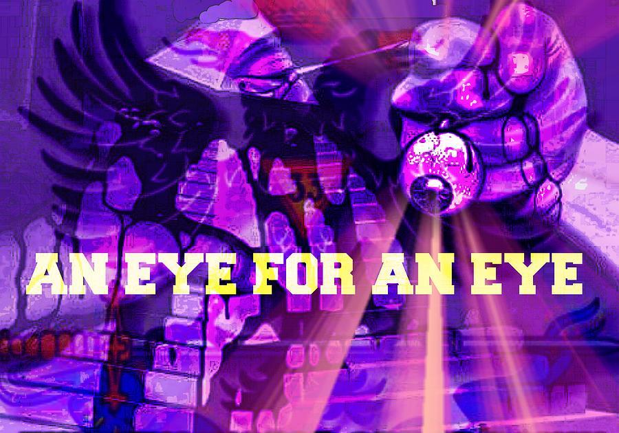 An Eye For An Eye Digital Art - An Eye For An Eye by Meiers Daniel