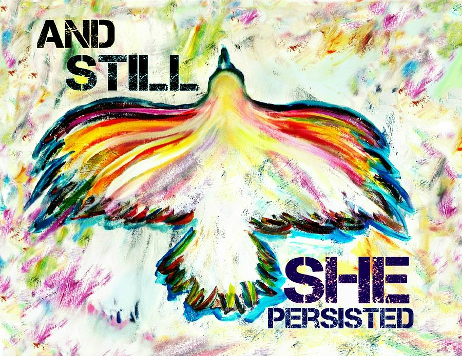 Persist Mixed Media - And Still She Persisted by Jill Jacobs