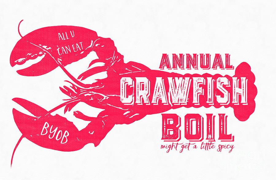 Annual Crawfish Boil Poster Digital Art By Edward Fielding