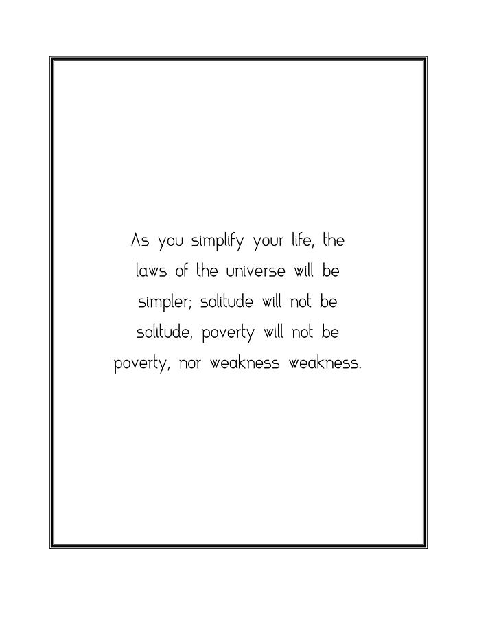 As Digital Art   As You Simplify Your Life,... By Famous Quotes