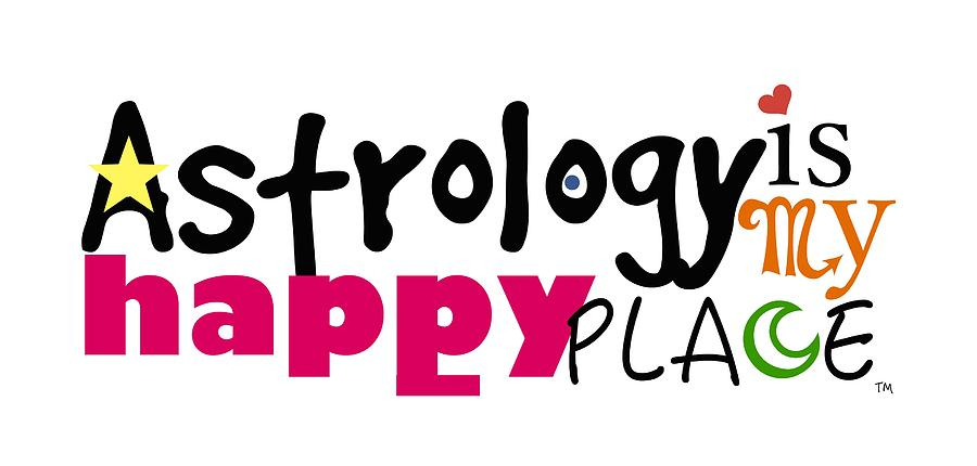 Astrology Digital Art - Astrology Is My Happy Place by Shelley Overton