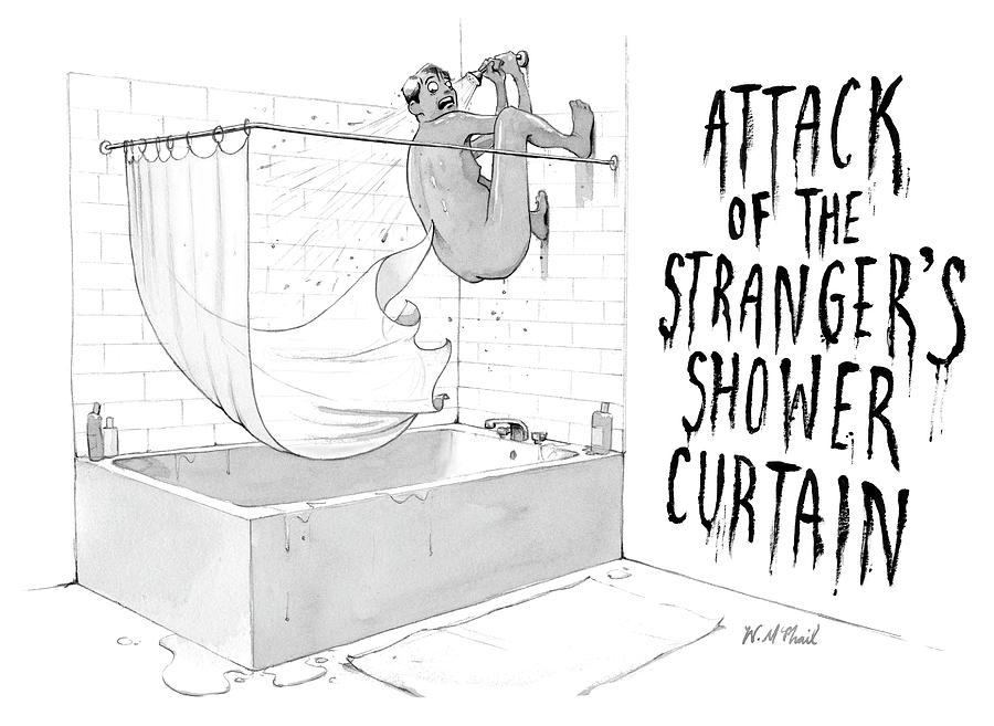 Attack of the Strangers Shower Curtain Drawing by Will McPhail
