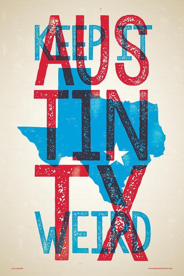Guitars Digital Art - Austin Poster - Texas - Keep Austin Weird by Jim Zahniser