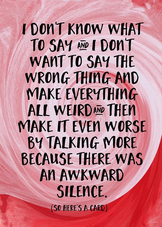 Awkward Silence- Empathy Card By Linda Woods Digital Art