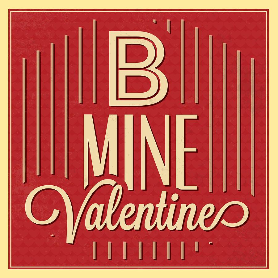 Motivation Digital Art - B Mine Valentine by Naxart Studio