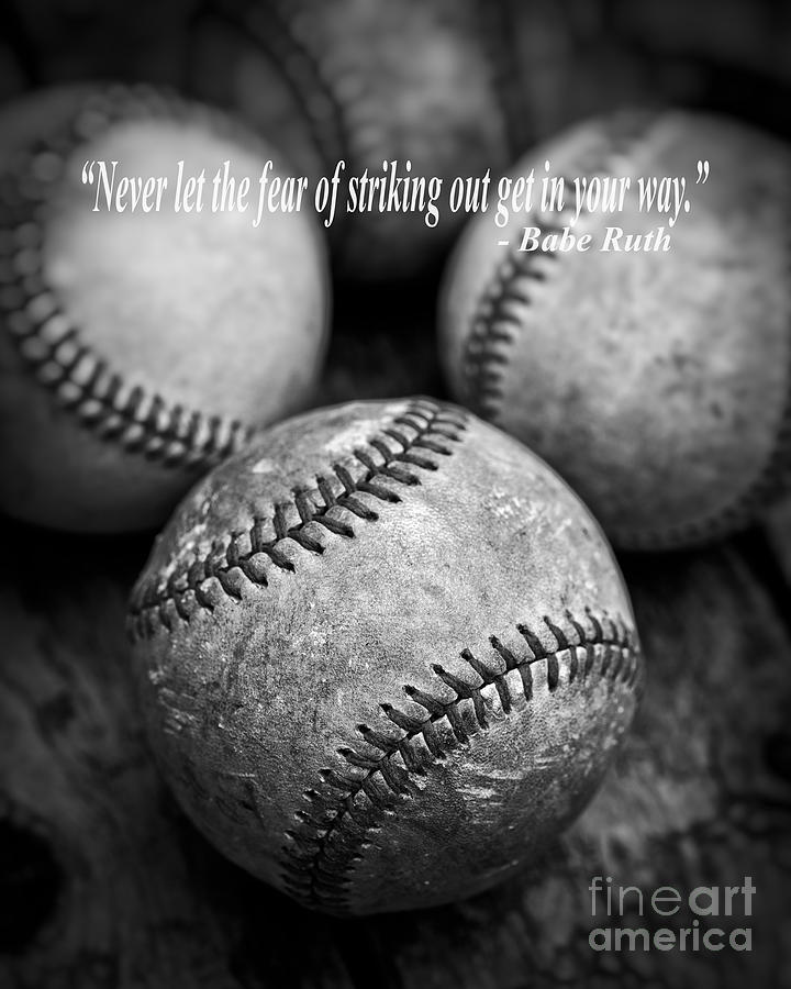 Ball Photograph - Babe Ruth Quote by Edward Fielding