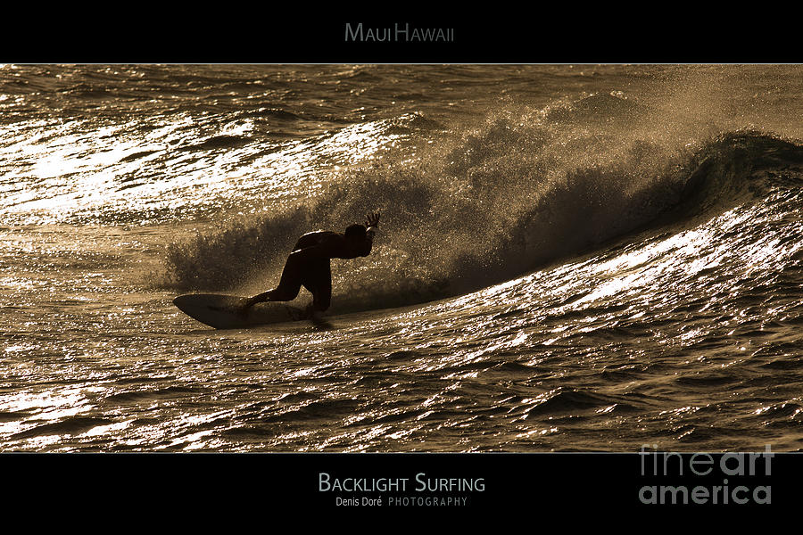 Backlight Photograph - Backlight Surfing - Maui Hawaii Posters Series by Denis Dore