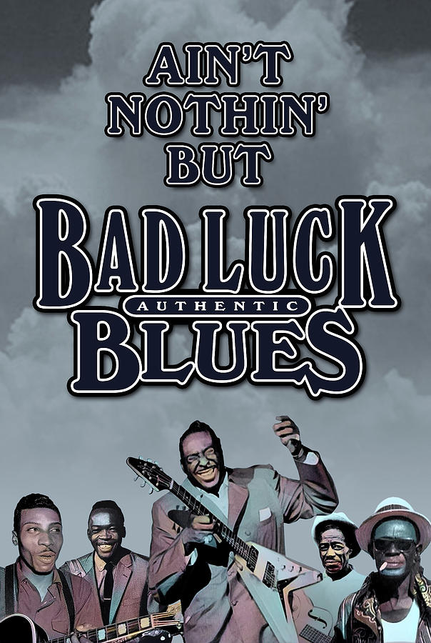 Freddy King Digital Art - Bad Luck Blues by David Richardson