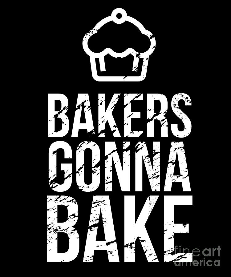 Baking Digital Art - Bakers Gonna Bake Light Cupcake Baking by J P