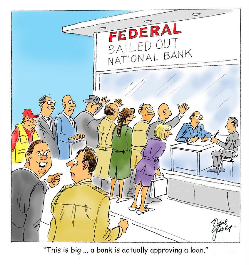 Cartoons Painting - Bank Loans by David Lloyd Glover