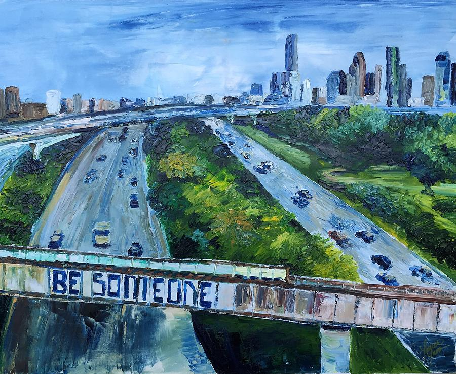 Highway Painting - Be Someone by Lauren Luna