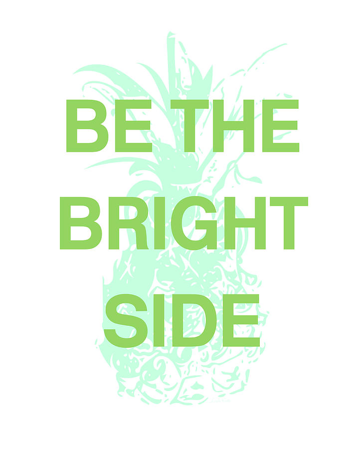Pineapple Digital Art - Be The Bright Side- Art by Linda Woods by Linda Woods