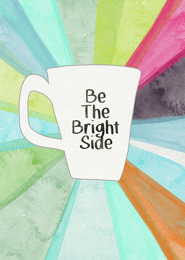 Coffee Painting - Be The Bright Side Mug- Art By Linda Woods by Linda Woods