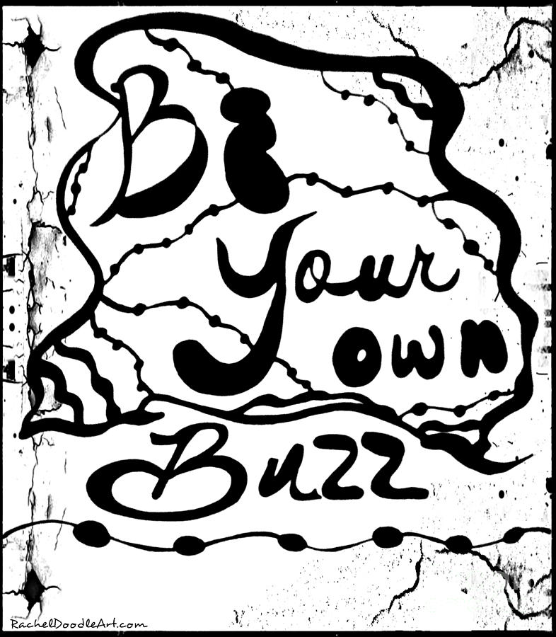 Doodle Drawing - Be Your Own Buzz by Rachel Maynard