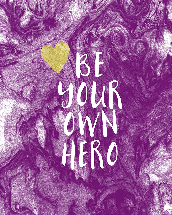 Be Your Own Hero - Inspirational Art By Linda Woods Mixed Media