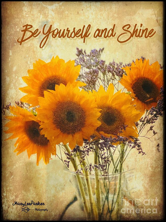 Be Yourself And Shine by MaryLee Parker