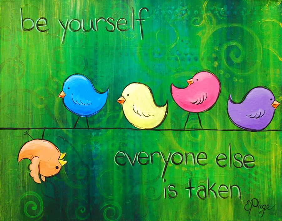 Birds Painting - Be Yourself - Birds by Emily Page