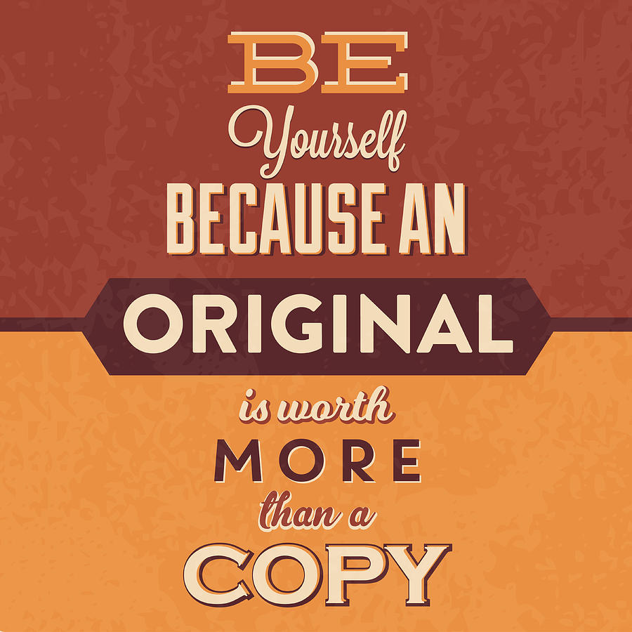 Motivation Digital Art - Be Yourself by Naxart Studio