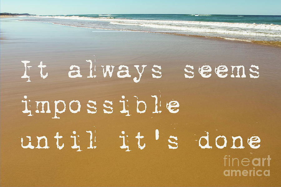 Beach Scene of wet sand with waves in the background and the motivational quote it always seems impo by Susan Vineyard