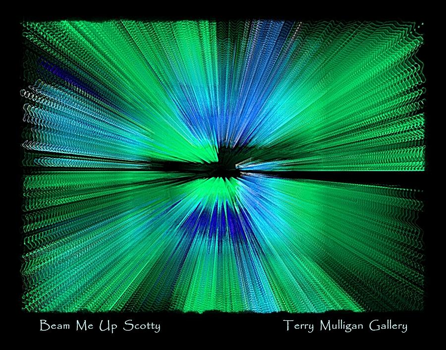 Beam Digital Art - Beam Me Up Scotty by Terry Mulligan