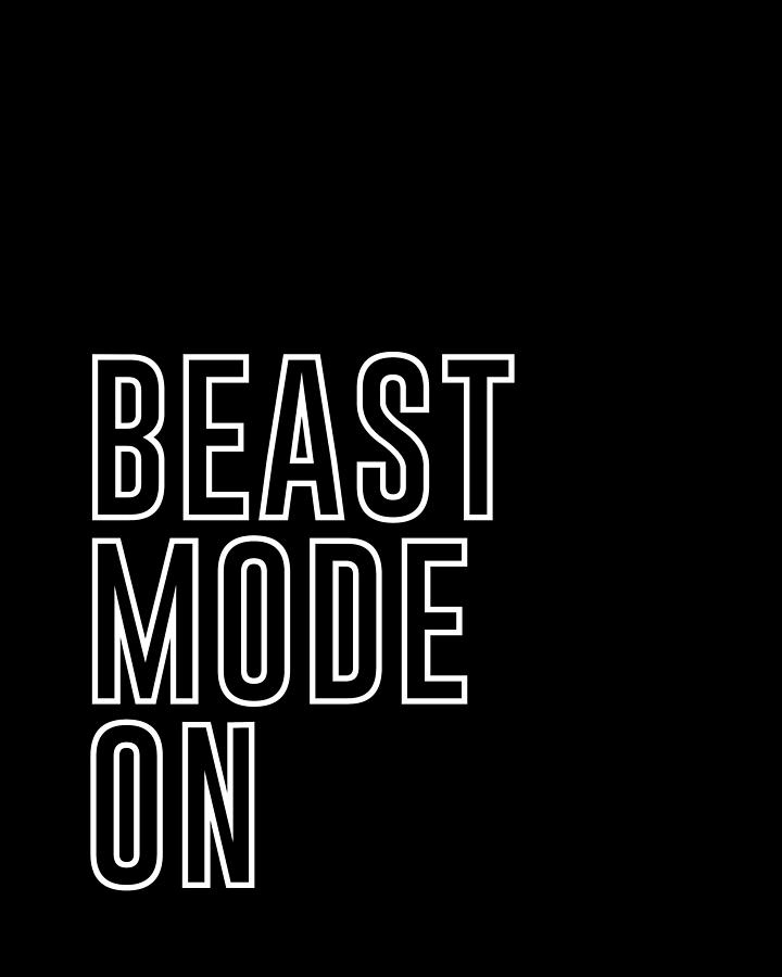 Workout Mixed Media - Beast Mode On - Gym Quotes - Minimalist Print - Typography - Quote Poster by Studio Grafiikka