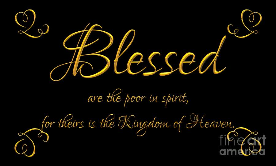 Blessed Are The Poor In Spirit For Theirs Is The Kingdom Of Heaven Beatitudes Bles...