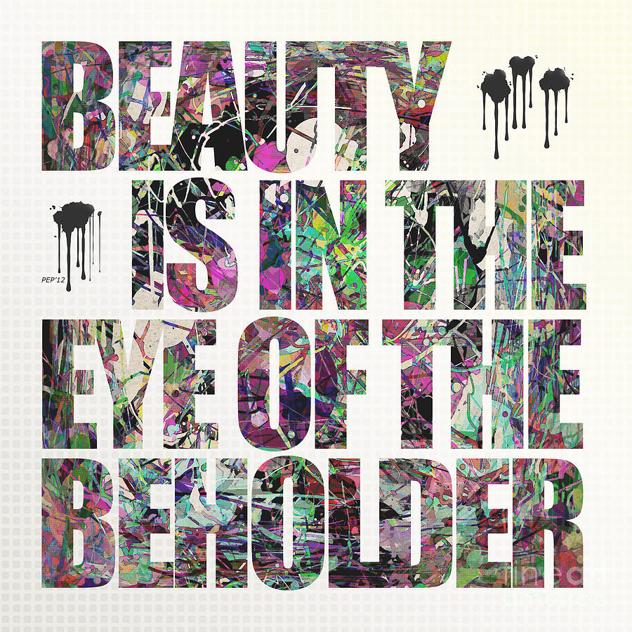 beauty is in the eye of the beholder digital art by phil perkins graphic design digital art beauty is in the eye of the beholder by phil perkins