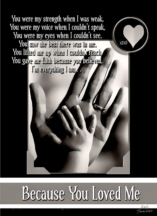 Hands Digital Art - Because You Loved Me by Kathy Tarochione
