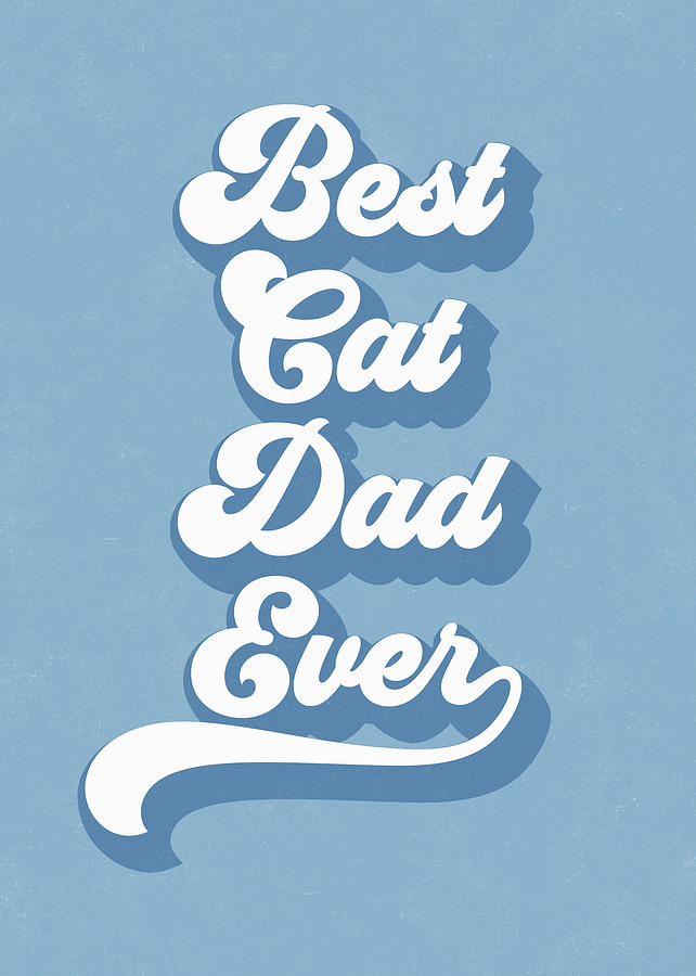 Cat Digital Art - Best Cad Dad Ever Blue- Art By Linda Woods by Linda Woods