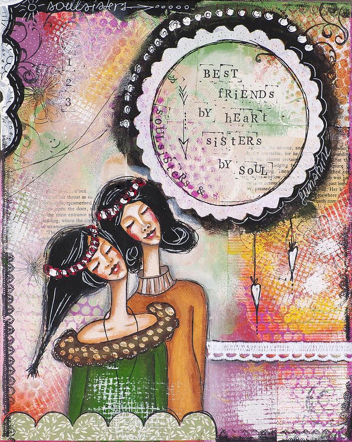 Best friends by heart, sisters by soul by Stanka Vukelic