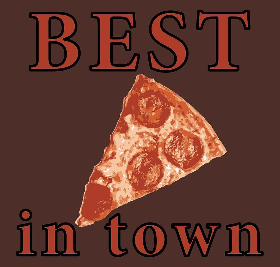 Pizza Digital Art - Best Pizza In Town by Jennifer Hotai