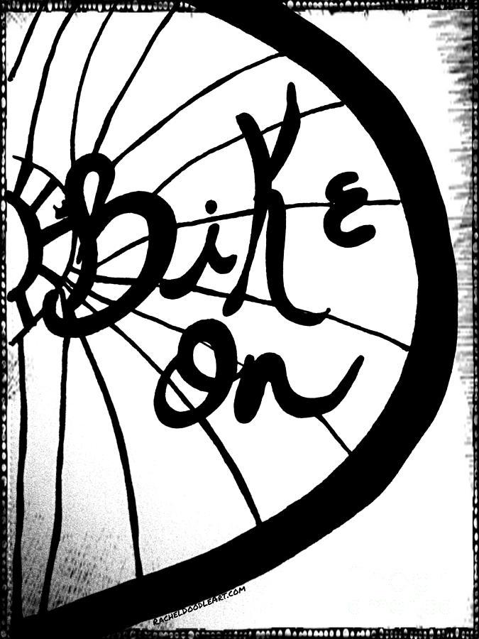 Doodle Drawing - Bike On by Rachel Maynard