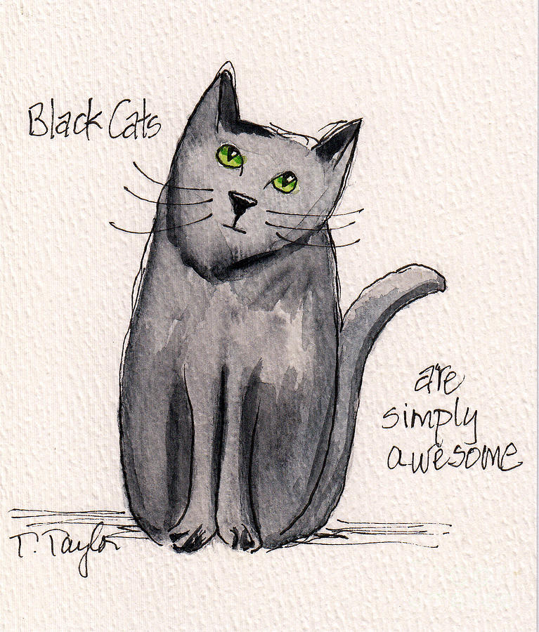 Black Cats are Simply Awesome by Terry Taylor