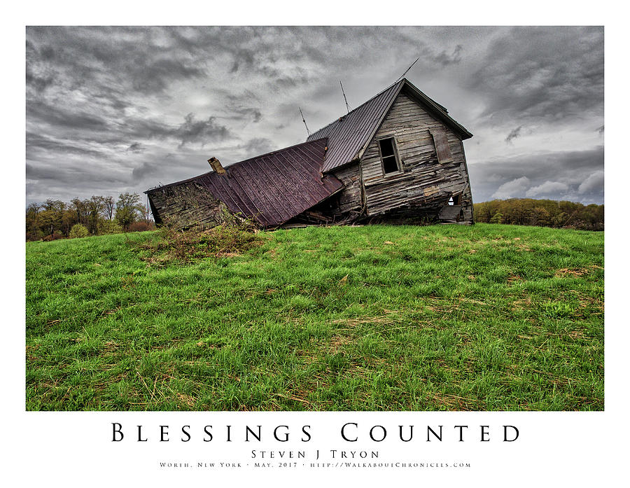 Abandoned Photograph - Blessings Counted by Steven Tryon