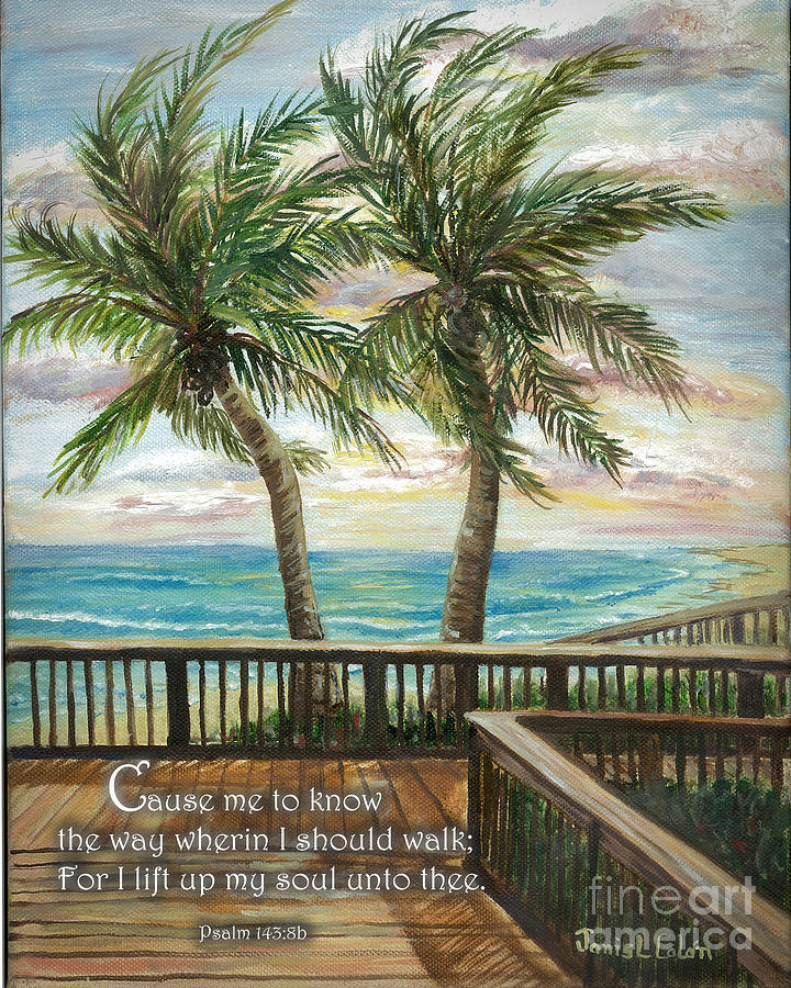 Palm Trees Digital Art - Boardwalk With Two Palms Psalm 143 by Janis Lee Colon