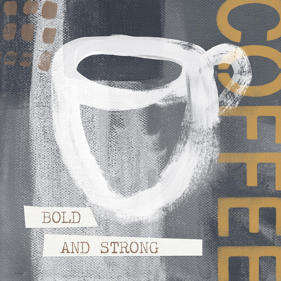Coffee Mixed Media - Bold and Strong- Art by Linda Woods by Linda Woods
