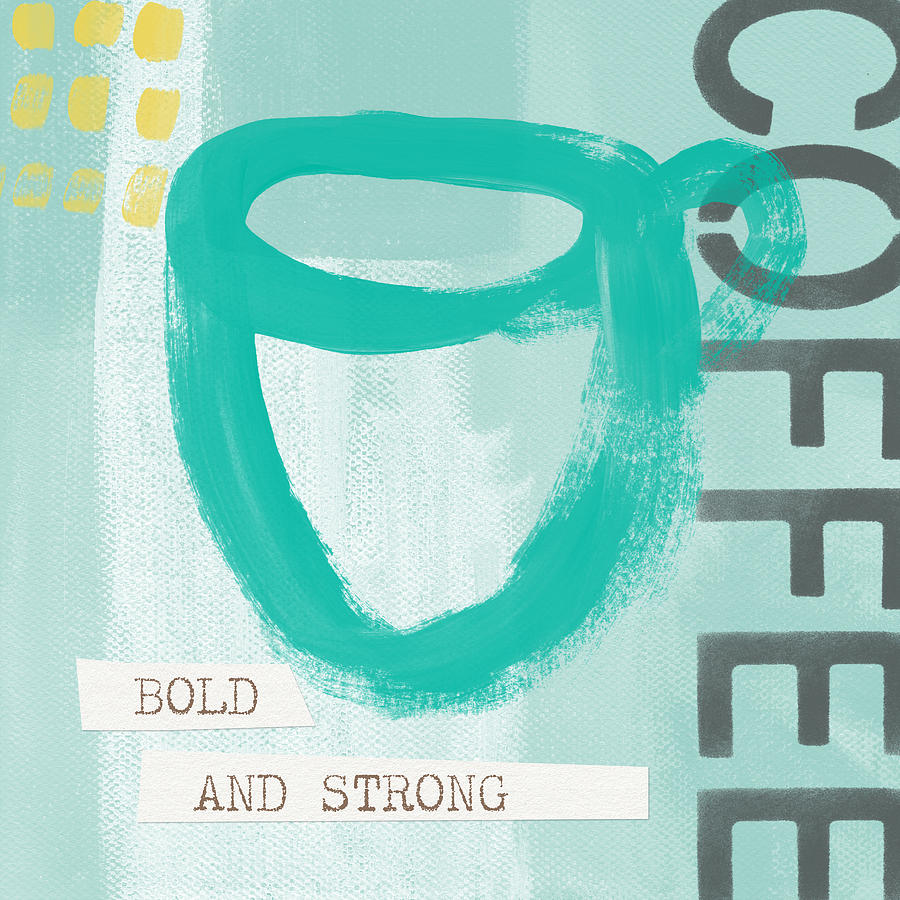 Coffee Painting - Bold And Strong In Blue- Art By Linda Woods by Linda Woods