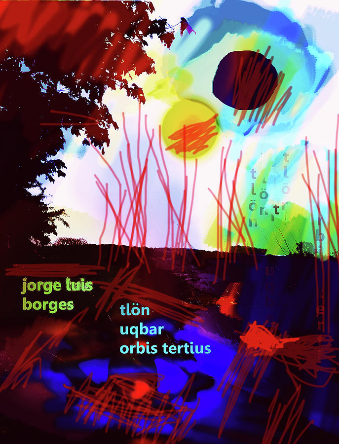 Jorge Luis Borges Mixed Media - Borges Tlon Poster 2 by Paul Sutcliffe