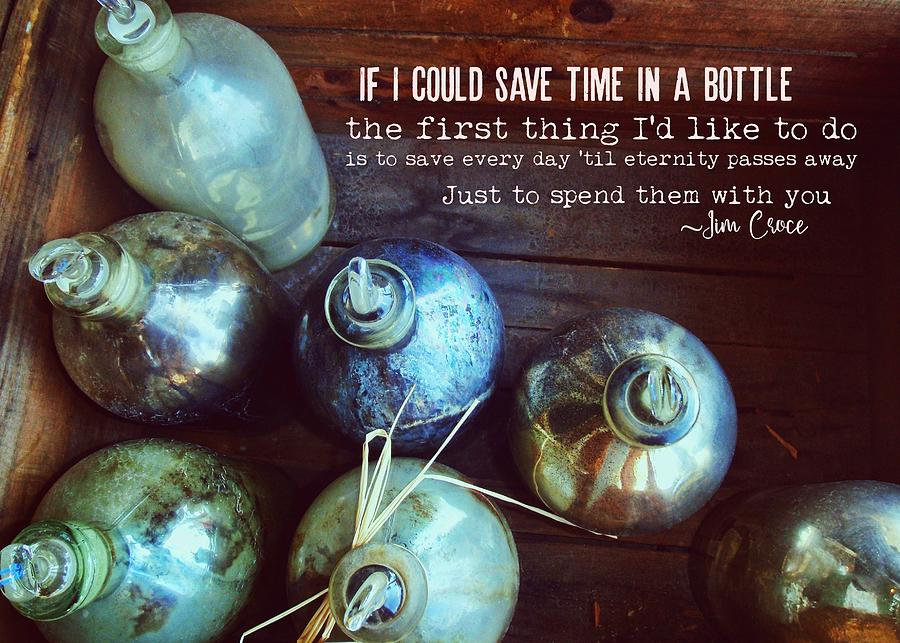 Bottle Photograph - Bottled Time Quote by JAMART Photography