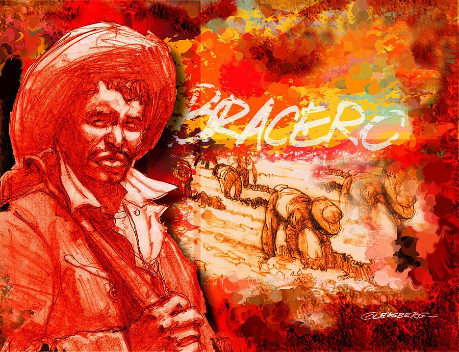 Braceros Digital Art - Bracero by Dean Gleisberg