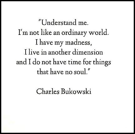 Bukowski quote   My Mantra by VIVA Anderson