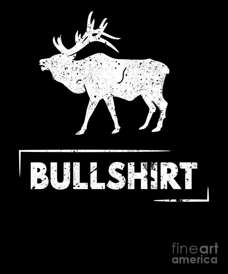 Bull Shirt Elk Silhouette Funny Puns Silly Humor