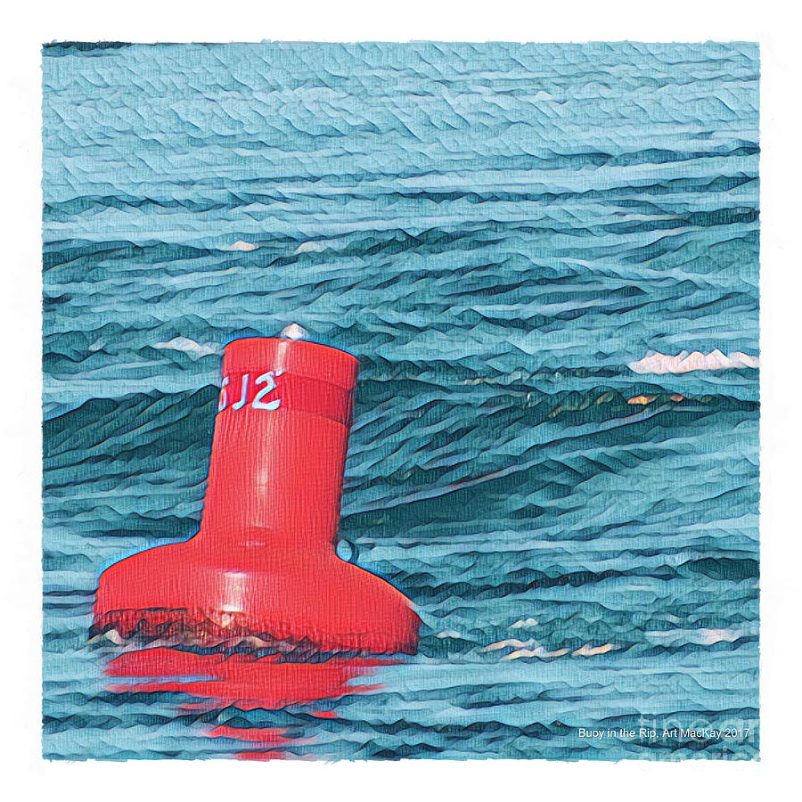 Buoy in the Rip by Art MacKay